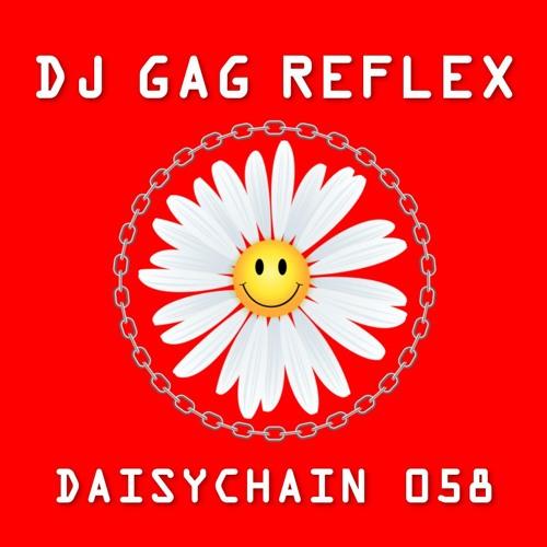 Daisychain 058 - DJ Gag Reflex