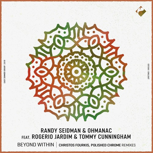 Randy Seidman & Ohmanac f. Rogerio Jardim & Tommy Cunningham - Beyond Within [Easy Summer]