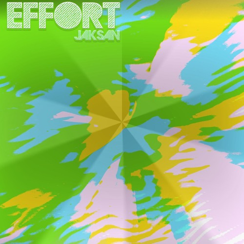 Jaksan - Effort (Original Mix)
