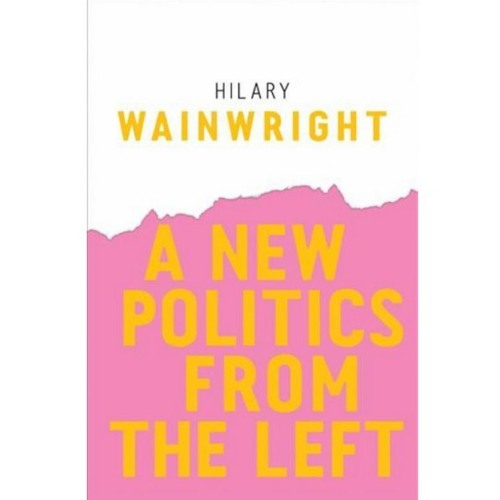 Building a New Politics from the Left w/ Hilary Wainwright