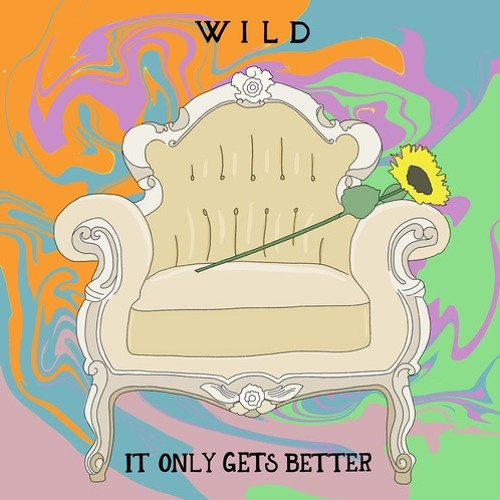 WILD - It Only Gets Better