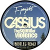 Cassius - The Sound Of Violence (F-Projekt Bootleg Remix)[FREE DOWNLOAD]
