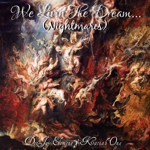 We Livin The Dream...(Nightmares) prd: DeeJay Element
