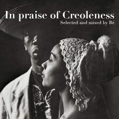 In Praise Of Creoleness Vol. 1