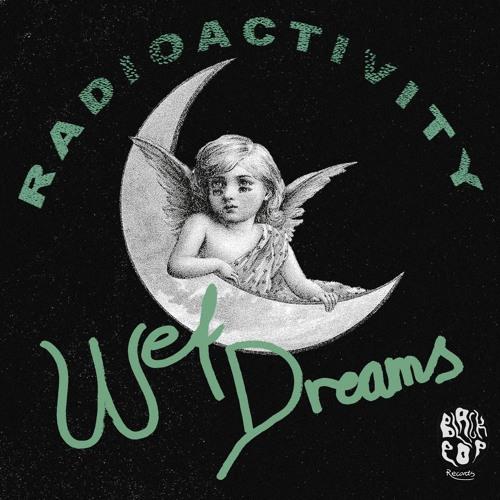 Wet Dreams - Radioactivity