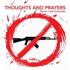 David J - Thoughts and Prayers