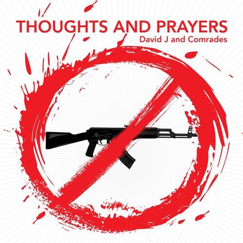 "David J ""Thoughts and Prayers"" RSD 7"""