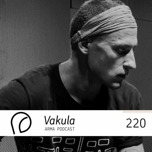ARMA PODCAST 220: Vakula @ Arma Labelnight