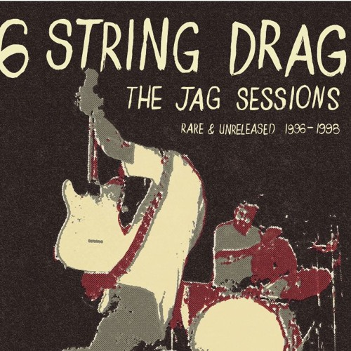 6 String Drag - The Jag Sessions: Rare & Unreleased 1996-1998 (RSD)