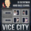 DJ Blyatman & Hard Bass School - Vice City