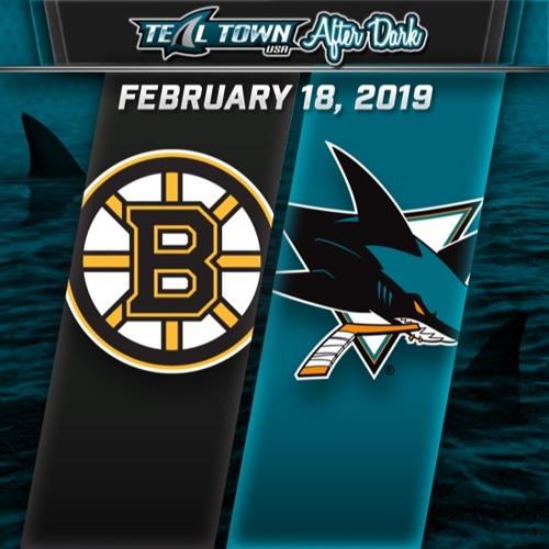 Teal Town USA After Dark (Postgame) - San Jose Sharks vs Boston Bruins - 2-18-2019