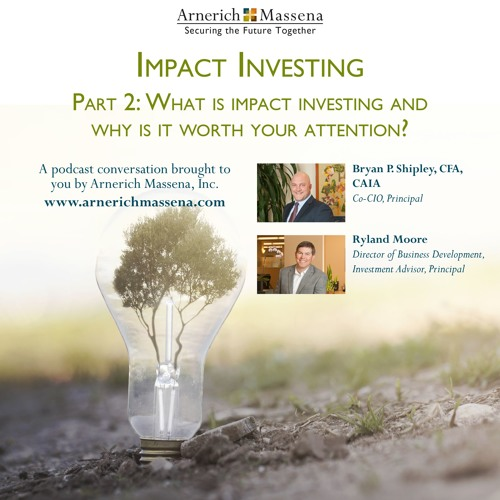 Impact Investing Podcast Series: Part 2 - Bryan Shipley and Ryland Moore