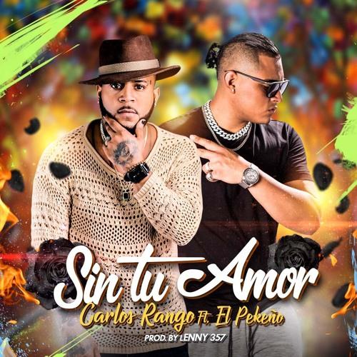 Carlos Rango ft El Pekeño - Sin Tu Amor @CongueroRD @JoseMambo