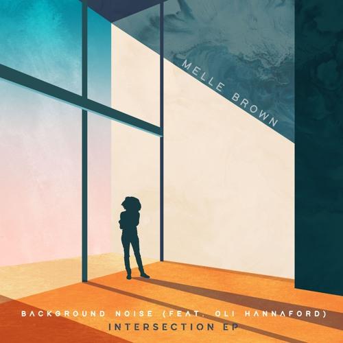 Melle Brown ft Oli Hannaford - Background Noise