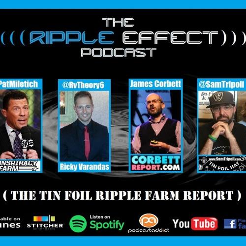 #167: The Tin Foil Ripple Farm Report Swapcast Chapter 2