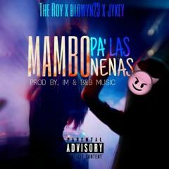 Mambo Pa LAs Nenas - TheRoy Ft.Blowyn23 & Jykey (Prod.By IM & B&B Music)