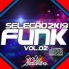 🔥Seleção Funk 2019 Vol.02🔥(★Hits Lançamentos +Tocados Fevereiro Para Paredão★)