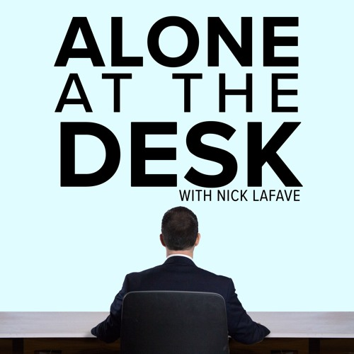 Alone At The Desk with Nick LaFave