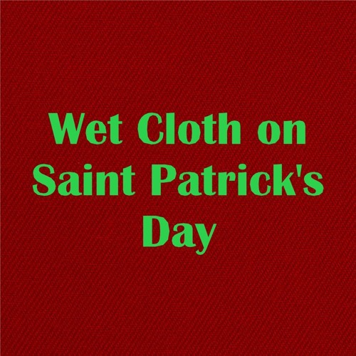 Wet Cloth On Saint Patrick's Day
