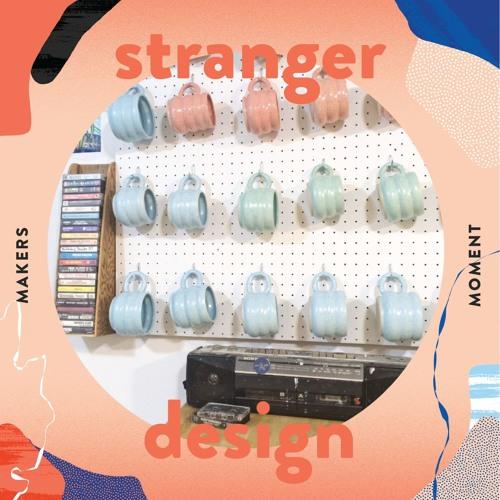 Stranger Design - ep1 - MakersMoment