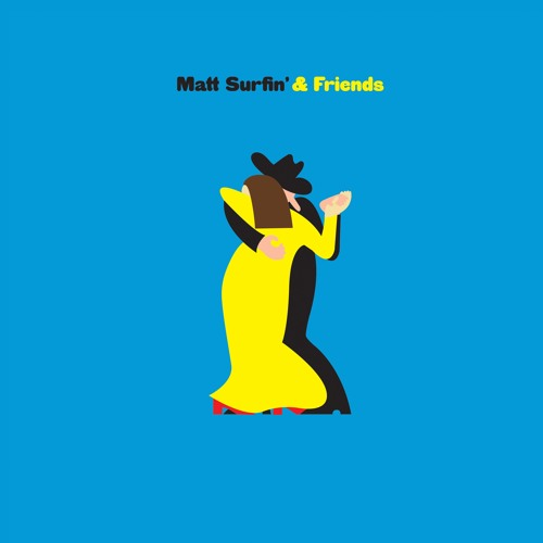 Matt Surfin' and Friends - Get Down