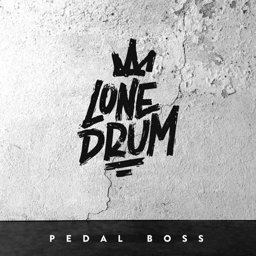 Lone Drum - Pedal Boss EP [OUT NOW]