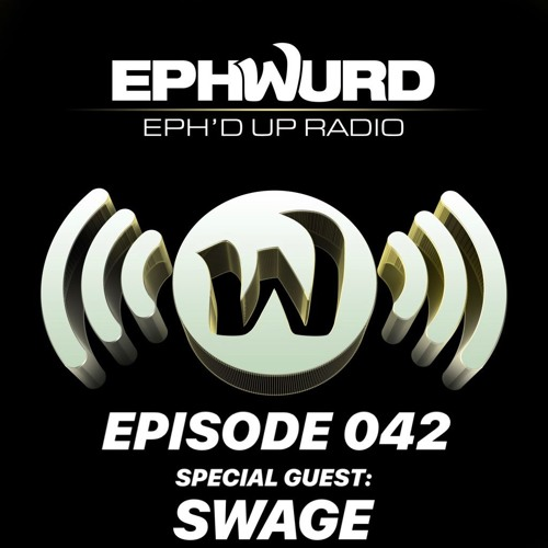 Ephwurd Presents Eph'd Up Radio #042 (SWAGE GUEST MIX)