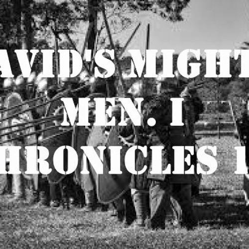 David's Mighty Men. I Chronicles 11