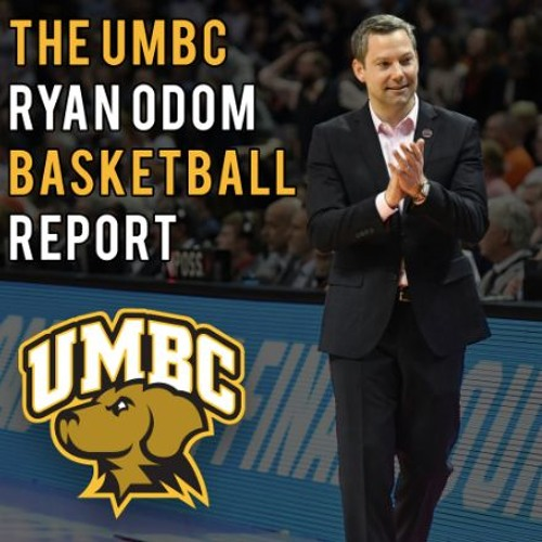 The UMBC Ryan Odom Basketball Report - Episode 10