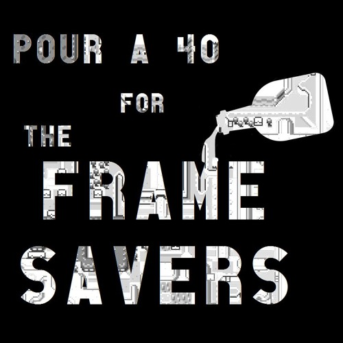 Pour a 40 For the Frame Savers, Celebrating My Favorite Podcast