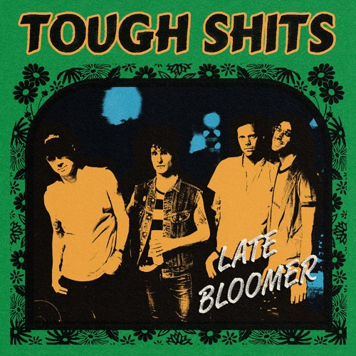 The Tough Shits - Late Bloomer