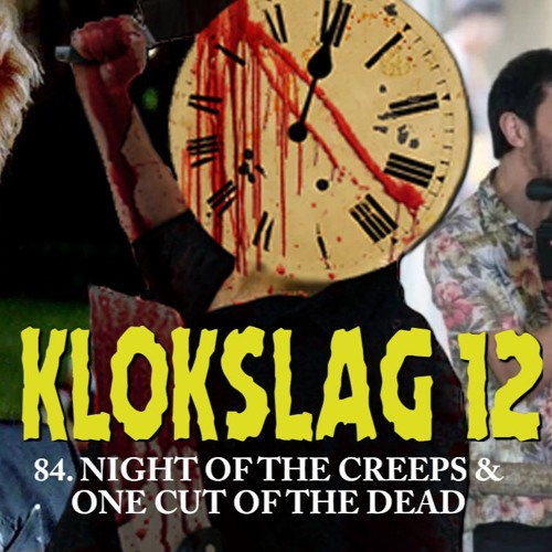 84. Night Of The Creeps (1986) & One Cut Of The Dead (2019)