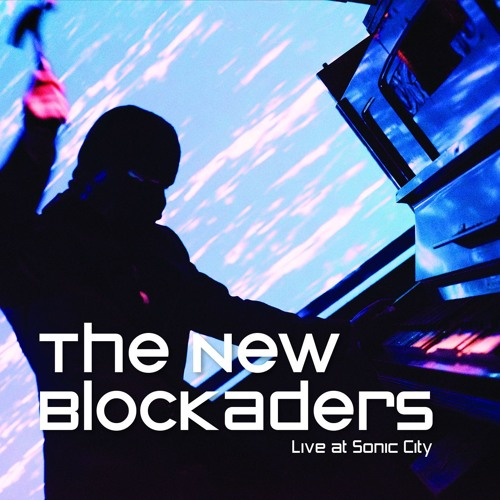 THE NEW BLOCKADERS Live At Sonic City (Excerpt)