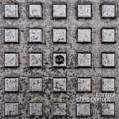 Chris Corrupt - Control - SLR016 [128K]