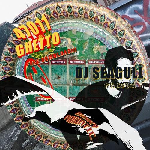 DJ Seagull - 47011 Ghetto (ft. Searz) [DSK007FR] - FREE DOWNLOAD