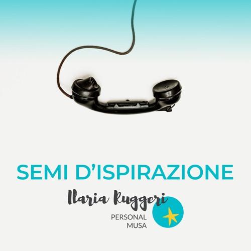 SEMI D'ISPIRAZIONE podcast © Ilaria Ruggeri - n. 7 LAVINIA COSTANTINO