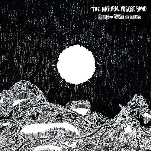 The Natural Yogurt Band - Braille, Slate & Stylus