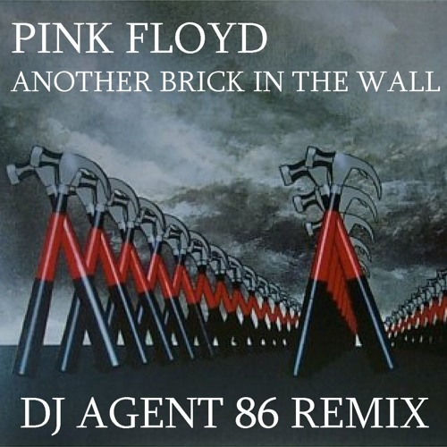 Pink Floyd - Another Brick In The Wall (DJ Agent 86 Remix