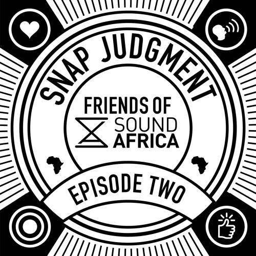Friends of SoundAfrica Ep02 - Snap Judgement - J Dilla's Lost Scrolls