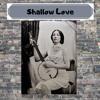 Shallow Love ~lyrics and music by Kate Murphy