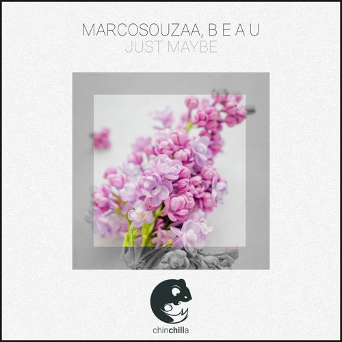 MarcoSouzaa, B E A U - Just Maybe