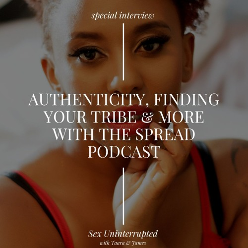 Show 20: Authenticity, Finding Your Tribe and More with The Spread Podcast