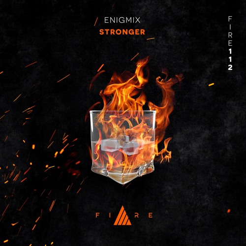 🔥👨🏼🚒FIRE112 //  Stronger - Enigmix (Remix)[FREE DOWNLOAD]