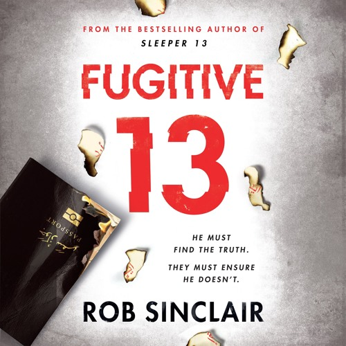 Fugitive 13 by Rob Sinclair, read by David Thorpe