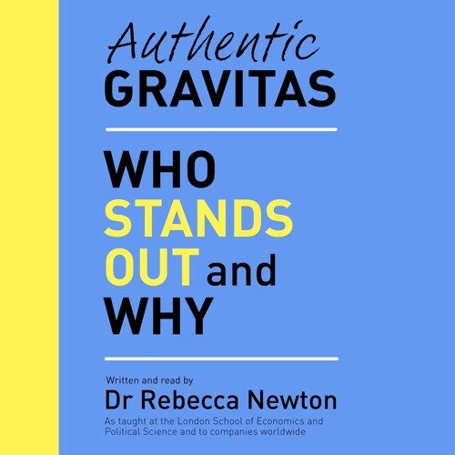 Authentic Gravitas, written and read by Dr Rebecca Newton