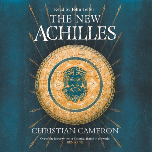 The New Achilles by Christian Cameron, read by John Telfer