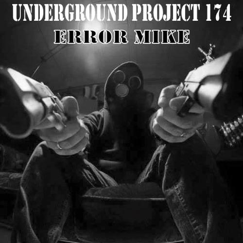 Underground Project 174 - Error Mike