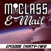 M Class E Mail Episode 32 Mp3