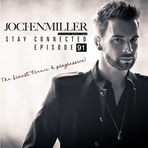 Jochen Miller Presents Stay Connected 091