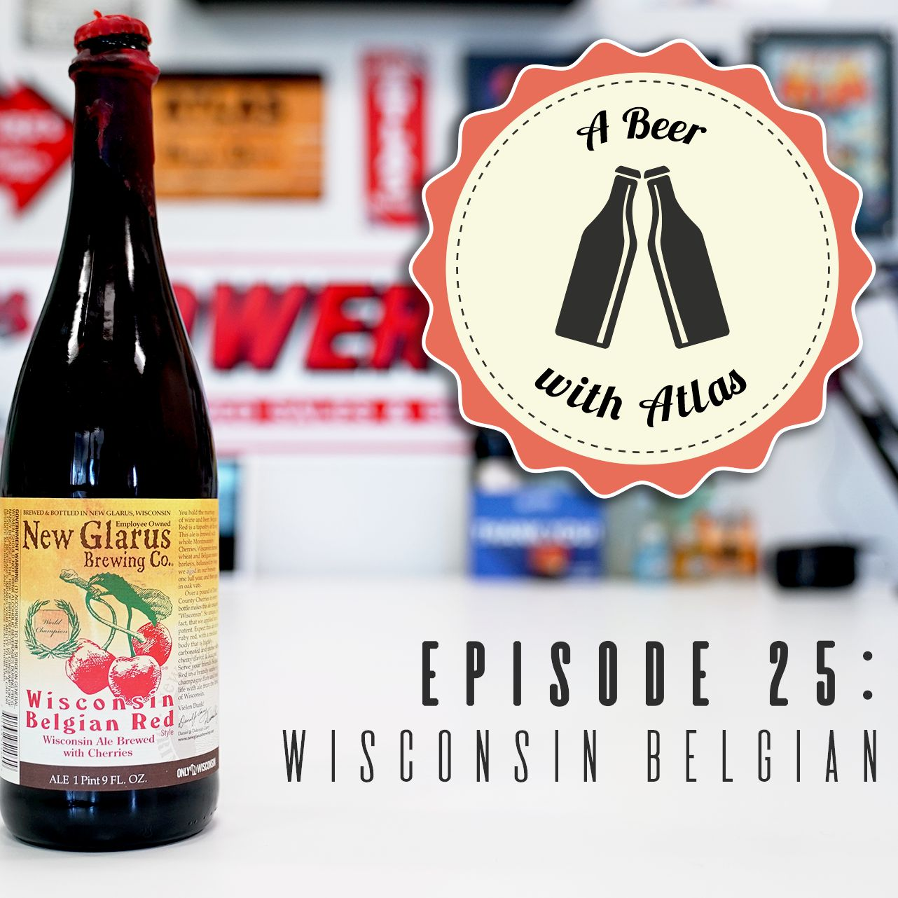 A Beer With Atlas #25 - Wisconsin Belgian Red